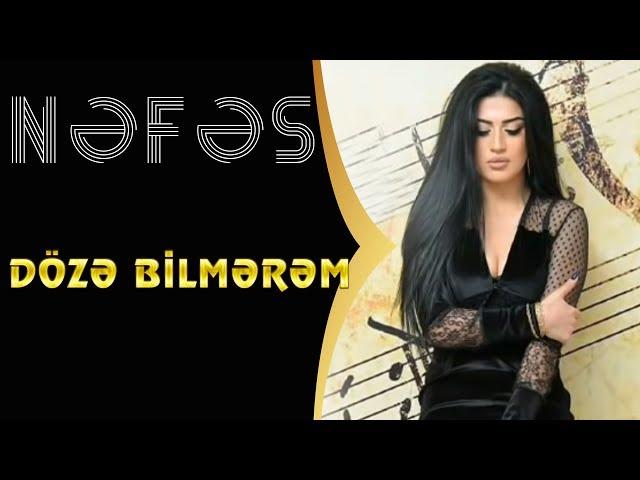 Nəfəs Doze Bilmerem Official Audio دیدئو Dideo
